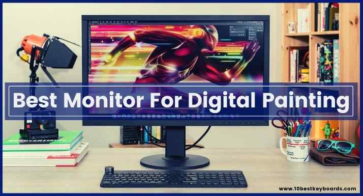 Best Monitor For Digital Painting