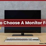 How To Choose a Monitor For Pc