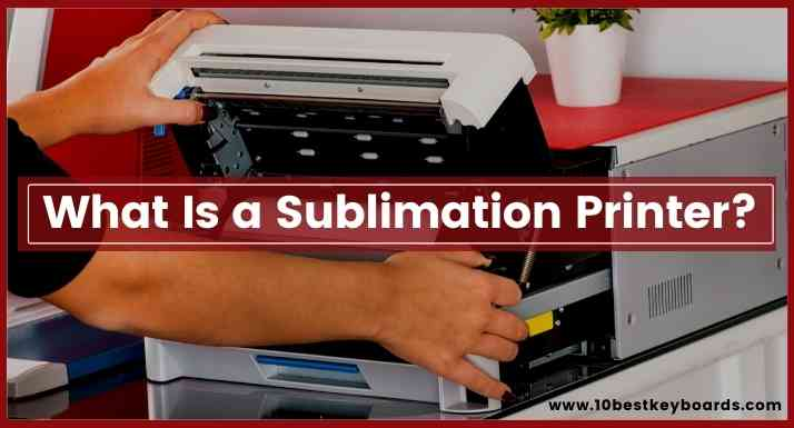 What Is a Sublimation Printer