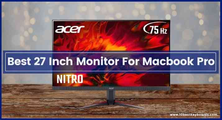 best 27 inch monitor for macbook pro