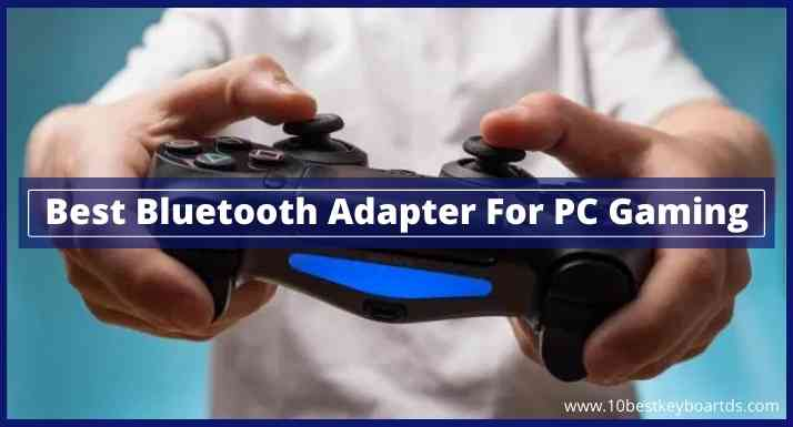 best bluetooth adaptor for pc gaming