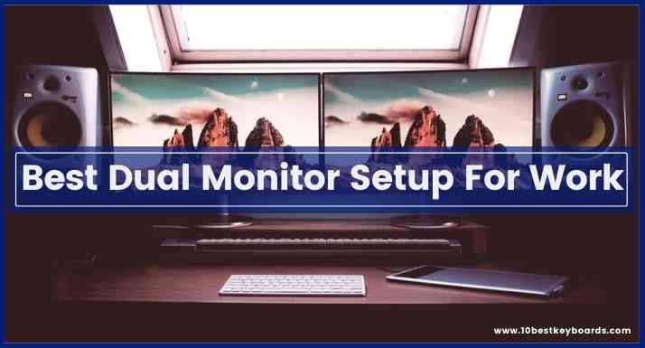 best dual monitor setup for work