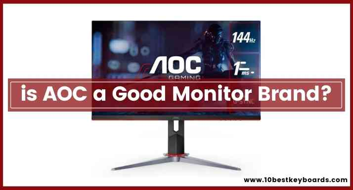 is AOC a Good Monitor Brand